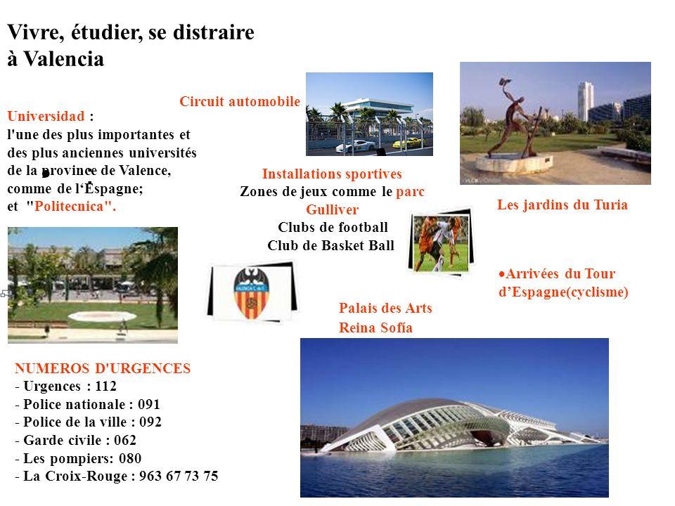 : Installations sportives Zones de jeux comme le parc Gulliver Clubs de football Club de Basket Ball Palais des Arts Reina Sofía Arrivées du Tour dEspagne(cyclisme) Universidad : l une des plus importantes et des plus anciennes universités de la province de Valence, comme de lEspagne; et Politecnica .