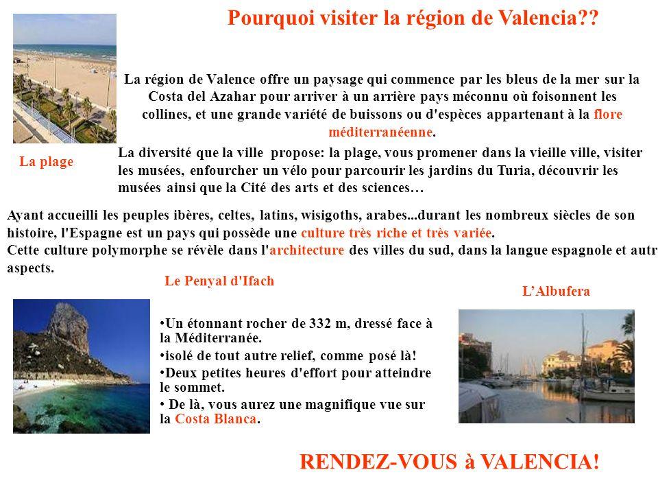 La région de Valence offre un paysage qui commence par les bleus de la mer sur la Costa del Azahar pour arriver à un arrière pays méconnu où foisonnen
