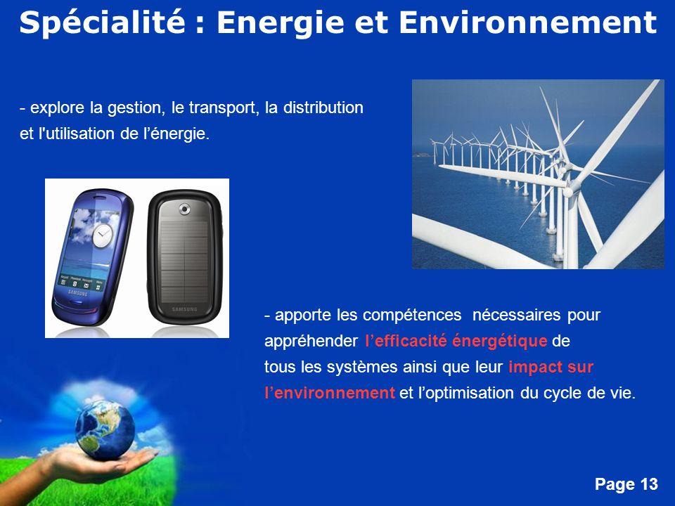 Free Powerpoint Templates Page 13 Spécialité : Energie et Environnement - apporte les compétences nécessaires pour appréhender lefficacité énergétique