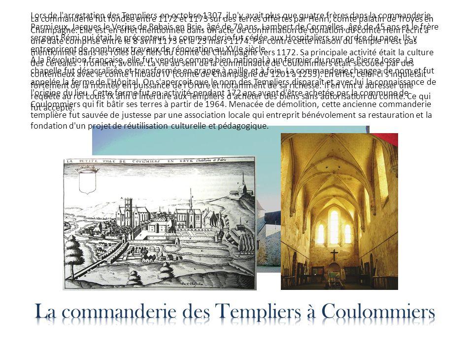 La commanderie fut fondée entre 1172 et 1173 sur des terres offertes par Henri, comte palatin de Troyes en Champagne. Elle est en effet mentionnée dan