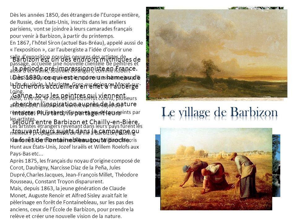 Barbizon est un des endroits mythiques de la période pré-impressionniste en France. Dès 1830, ce qui est encore un hameau de bûcherons accueillera en