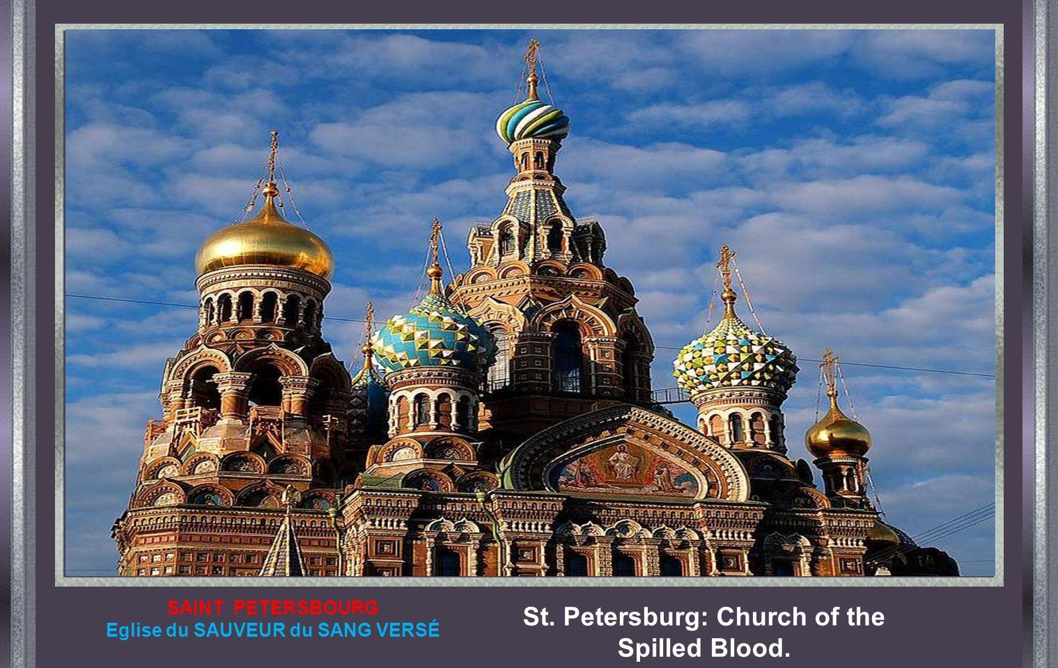 SAINT PETERSBOURG Eglise du SAUVEUR du SANG VERSÉ St. Petersburg: Church of the Spilled Blood.