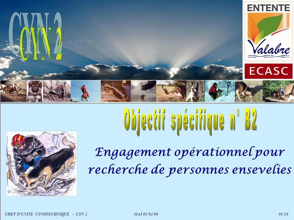 Engagement opérationnel pour recherche de personnes ensevelies CHEF DUNITE CYNOTECHNIQUE - CYN 2 MAJ 01/02/08 01/18