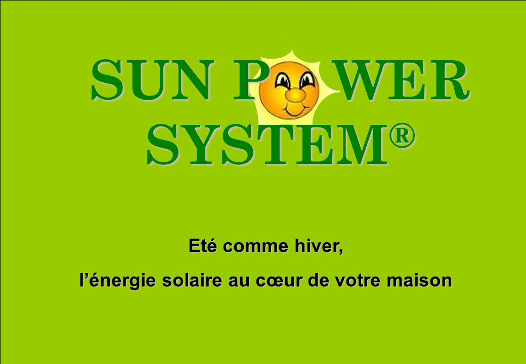 - CONFERENCE DERBI – Juin 2008 CHAUFFAGE SUN POWER SYSTEM ®