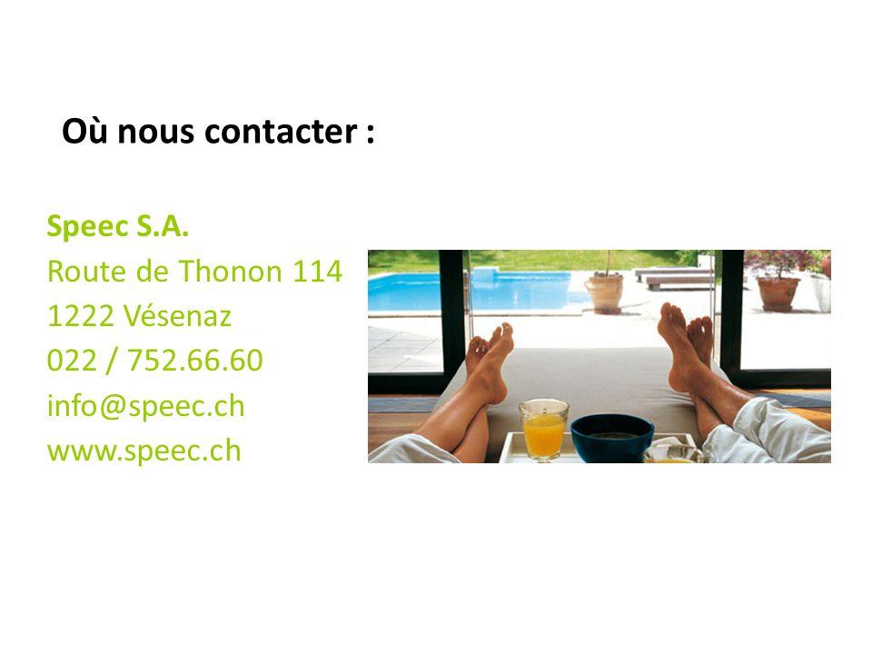 Où nous contacter : Speec S.A. Route de Thonon 114 1222 Vésenaz 022 / 752.66.60 info@speec.ch www.speec.ch