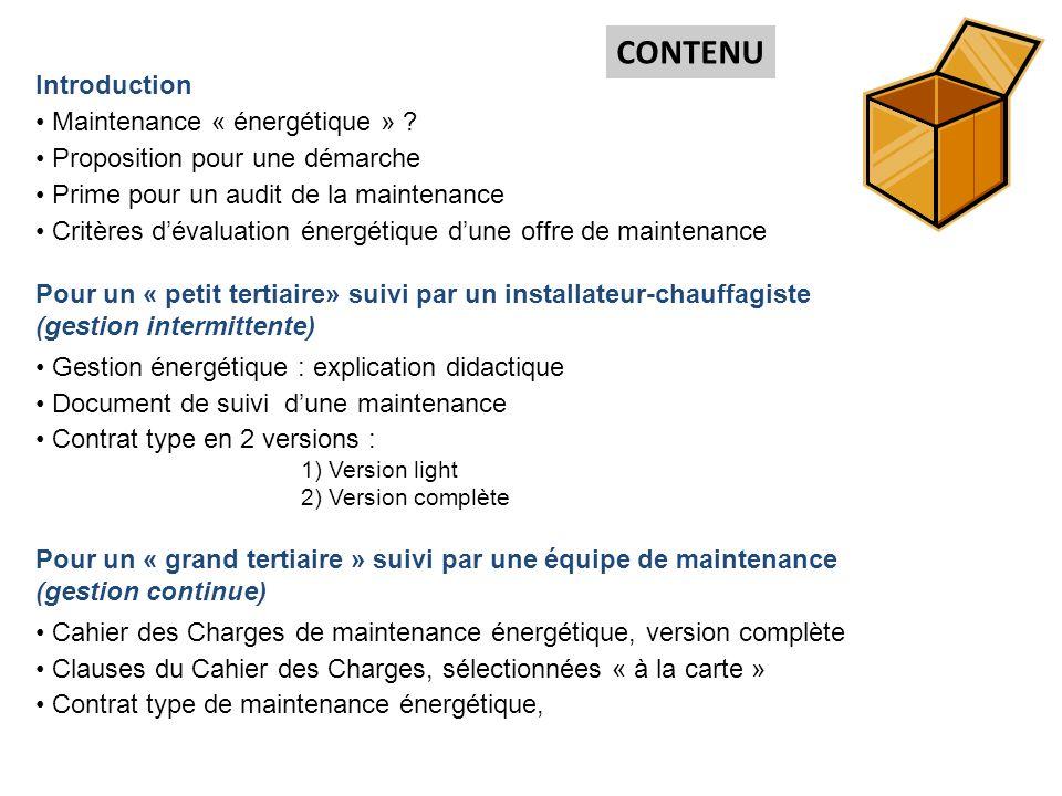 Introduction Maintenance « énergétique » ? Proposition pour une démarche Prime pour un audit de la maintenance Critères dévaluation énergétique dune o