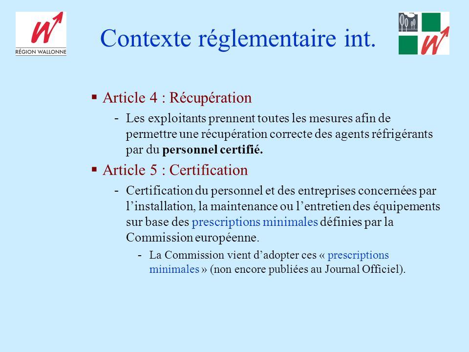 Contexte réglementaire int. Article 4 : Récupération - Les exploitants prennent toutes les mesures afin de permettre une récupération correcte des age