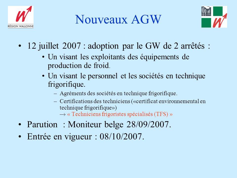 Nouveaux AGW 12 juillet 2007 : adoption par le GW de 2 arrêtés : Un visant les exploitants des équipements de production de froid. Un visant le person