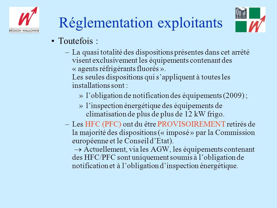 Réglementation exploitants Toutefois : –La quasi totalité des dispositions présentes dans cet arrêté visent exclusivement les équipements contenant des « agents réfrigérants fluorés ».