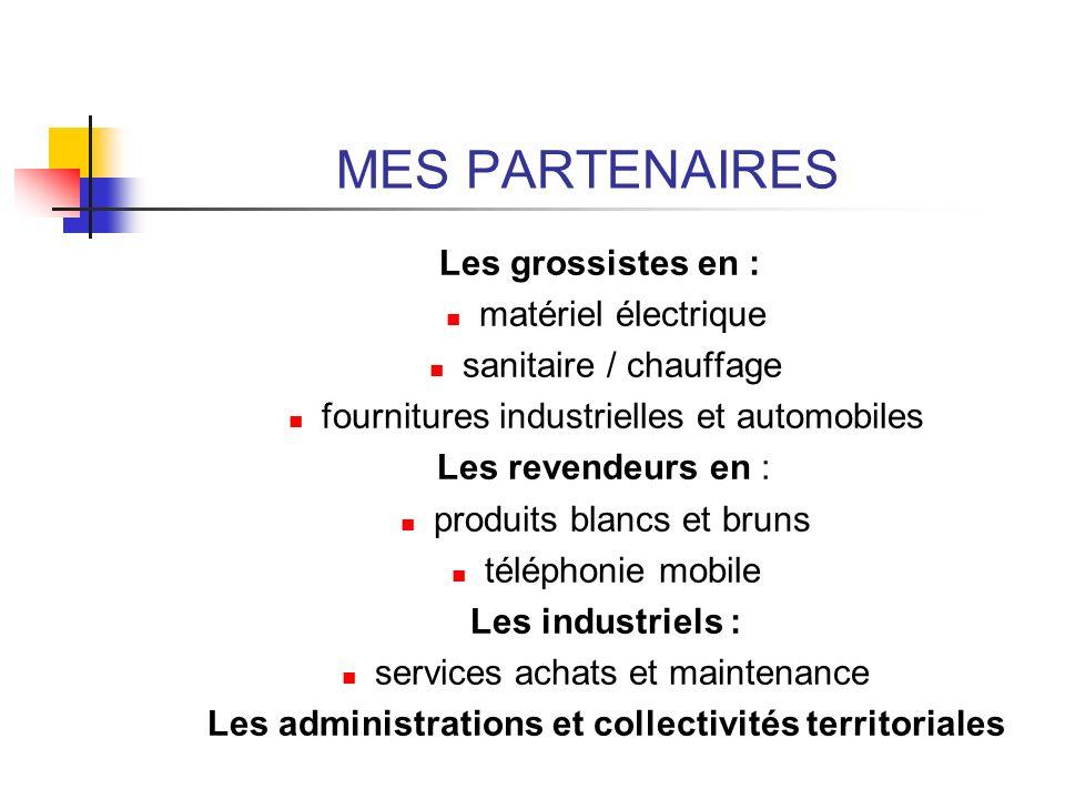 MES PARTENAIRES Les grossistes en : matériel électrique sanitaire / chauffage fournitures industrielles et automobiles Les revendeurs en : produits bl