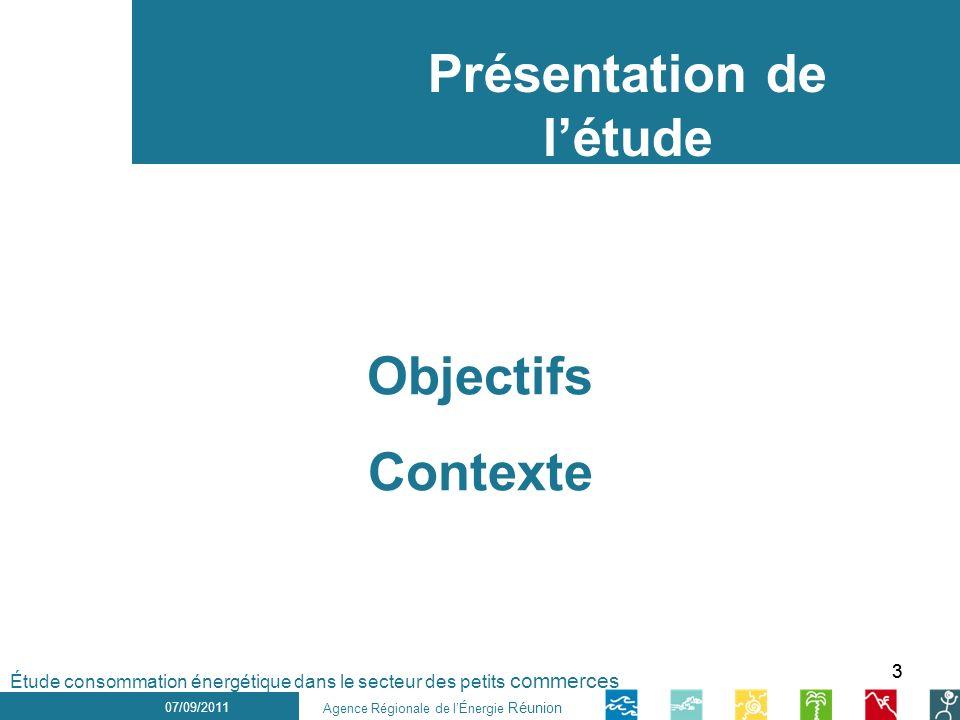 33 1 er décembre 2010 Objectifs Contexte 07/09/2011 Étude consommation énergétique dans le secteur des petits commerces Présentation de létude Agence