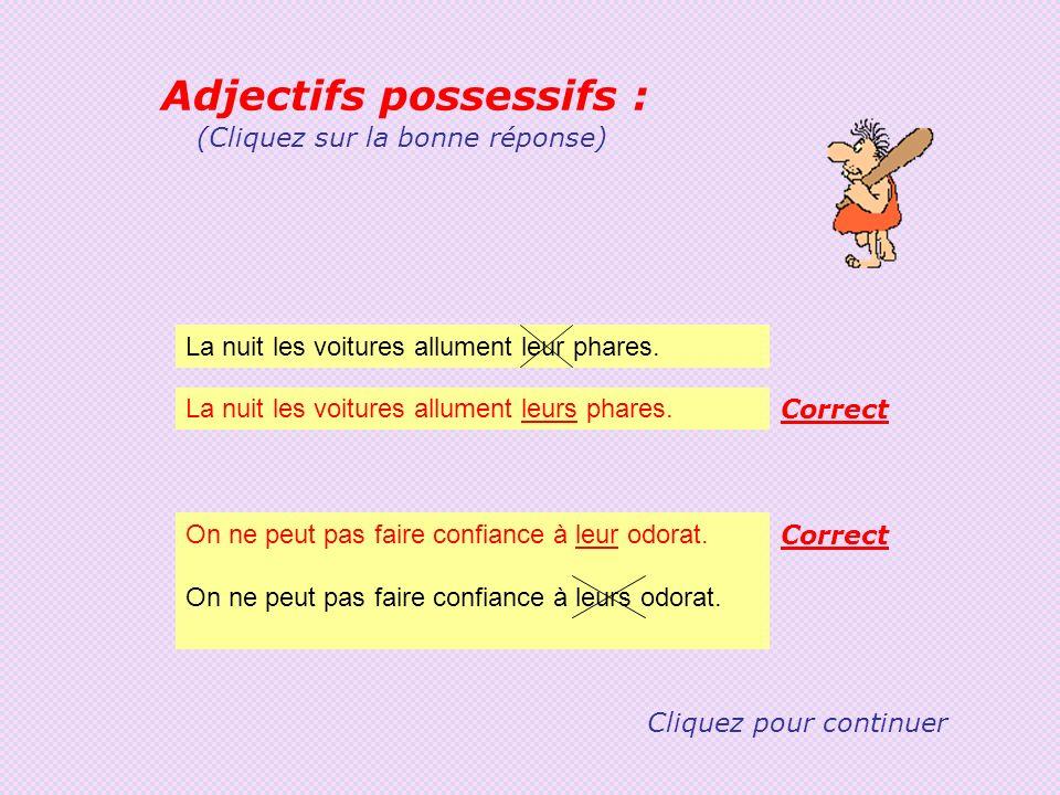 Adjectifs possessifs : On ne peut pas faire confiance à leur odorat.