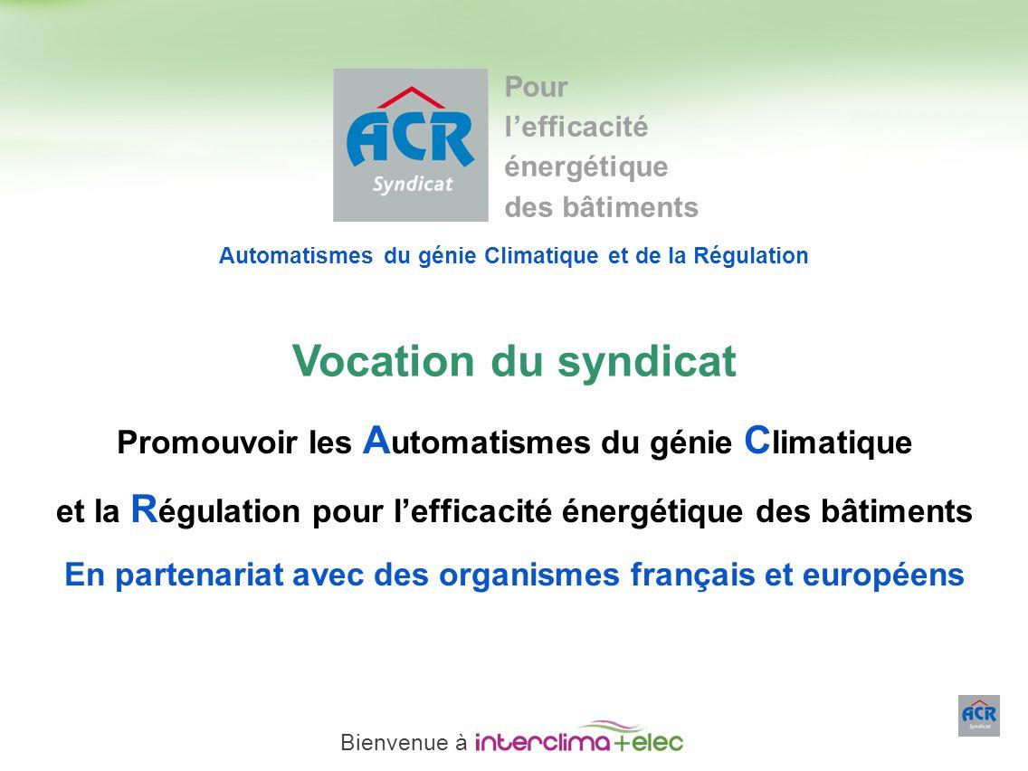 Paris – 23 mars 2011 - 2 Promouvoir les A utomatismes du génie C limatique et la R égulation pour lefficacité énergétique des bâtiments En partenariat