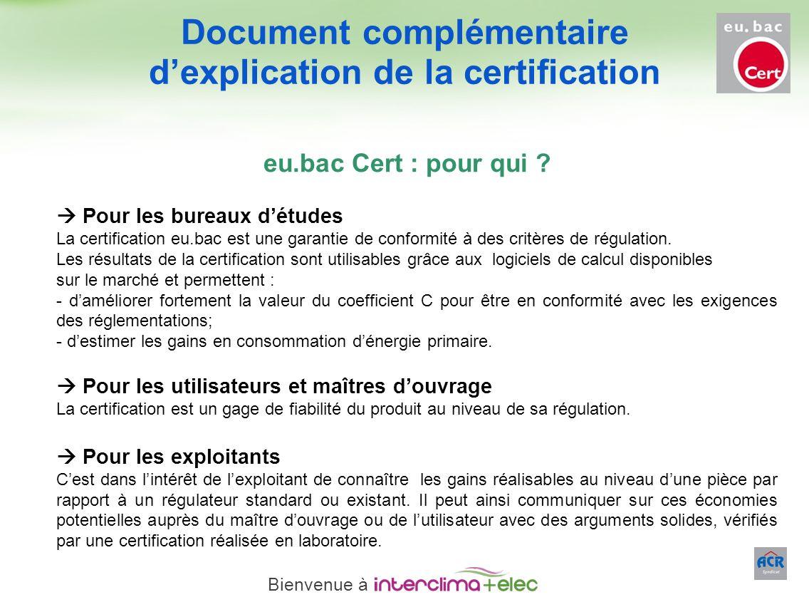 Paris – 23 mars 2011 - 24 eu.bac Cert : pour qui ? Pour les bureaux détudes La certification eu.bac est une garantie de conformité à des critères de r