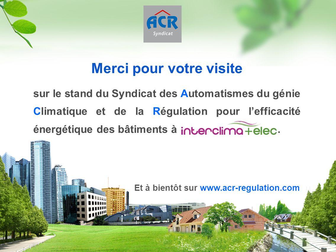 Merci pour votre visite sur le stand du Syndicat des Automatismes du génie Climatique et de la Régulation pour lefficacité énergétique des bâtiments à