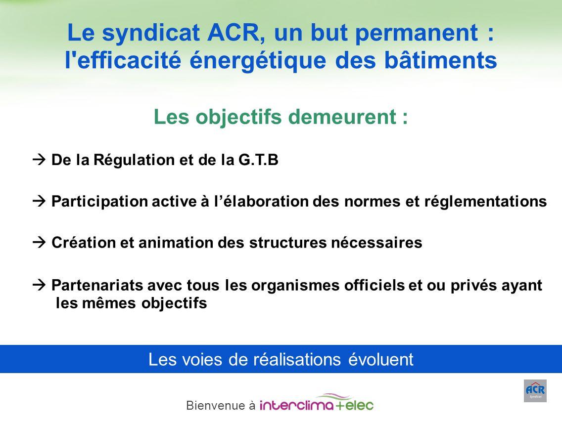 Paris – 23 mars 2011 - 5 Le syndicat ACR, un but permanent : l'efficacité énergétique des bâtiments De la Régulation et de la G.T.B Participation acti