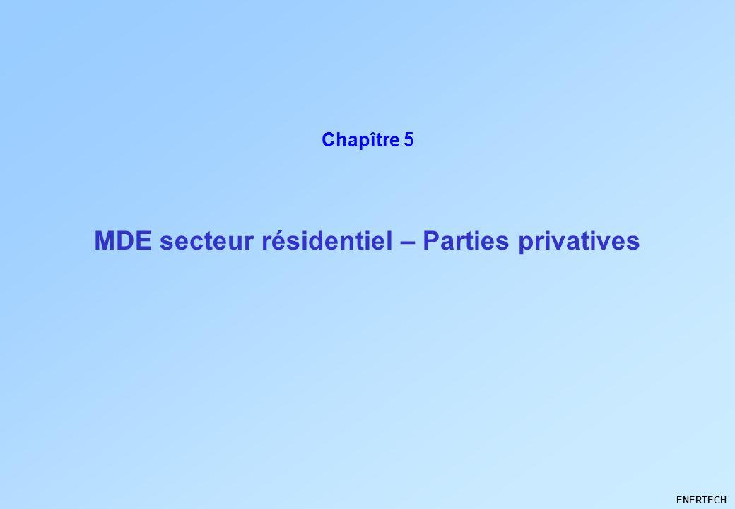 MDE secteur résidentiel – Parties privatives ENERTECH Chapître 5 1 - Etat des lieux : la campagne de mesure CIEL Les grandes leçons 1-3 Découvertes des consommations insoupçonnées