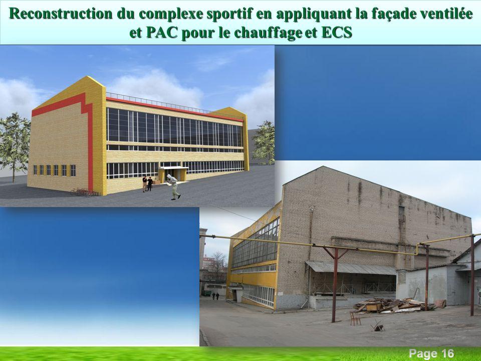 Page 16 Reconstruction du complexe sportif en appliquant la façade ventilée et PAC pour le chauffage et ECS