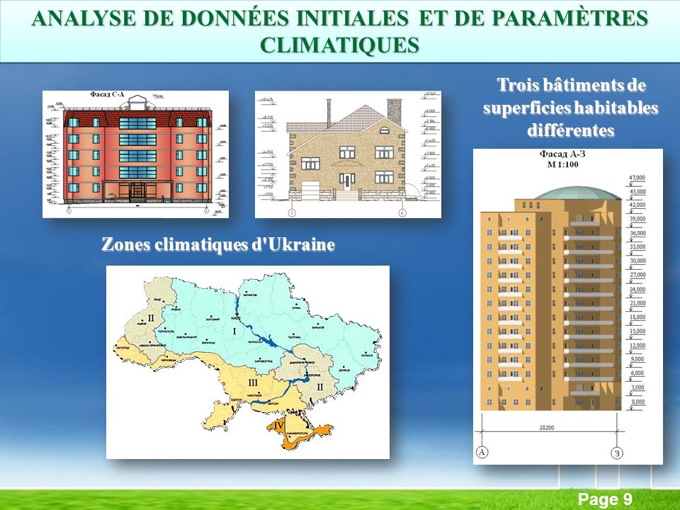 Page 9 Zones climatiques d'Ukraine Trois bâtiments de superficies habitables différentes ANALYSE DE DONNÉES INITIALES ET DE PARAMÈTRES CLIMATIQUES