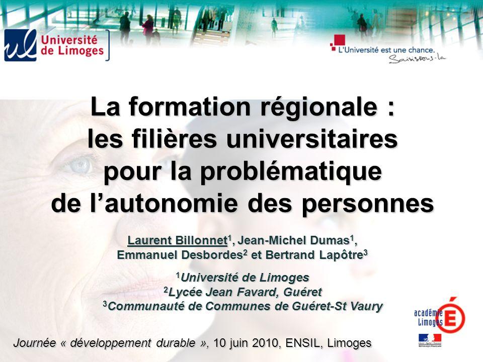 La formation régionale : les filières universitaires pour la problématique de lautonomie des personnes Laurent Billonnet 1, Jean-Michel Dumas 1, Emman
