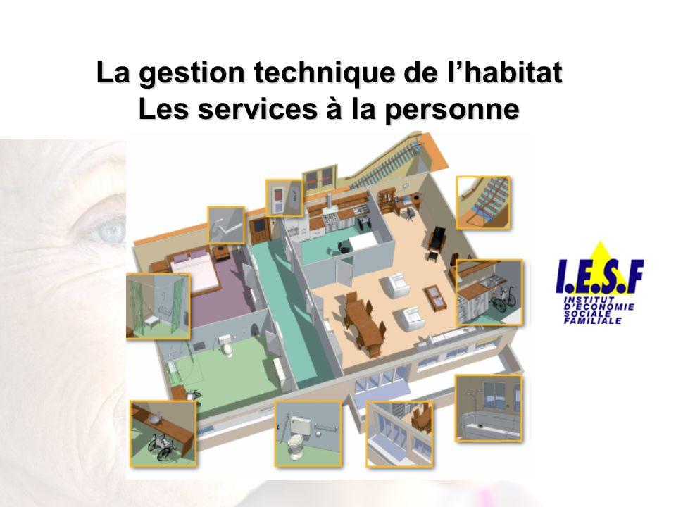 La gestion technique de lhabitat Les services à la personne