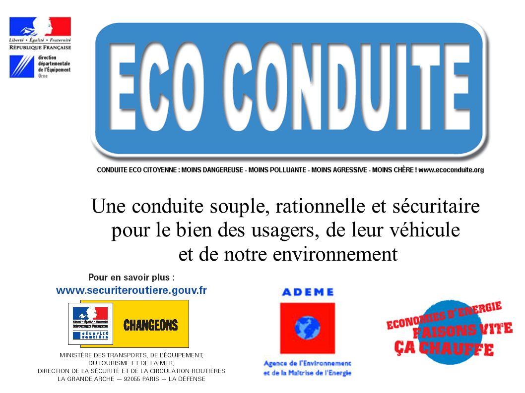 Une conduite souple, rationnelle et sécuritaire pour le bien des usagers, de leur véhicule et de notre environnement