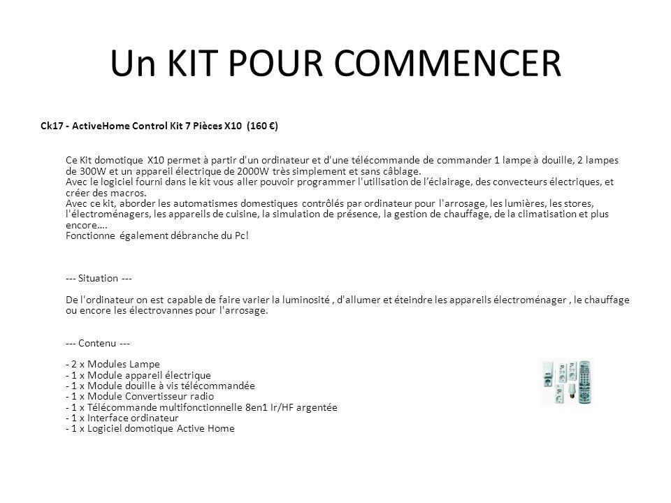 Un KIT POUR COMMENCER Ck17 - ActiveHome Control Kit 7 Pièces X10 (160 ) Ce Kit domotique X10 permet à partir d'un ordinateur et d'une télécommande de