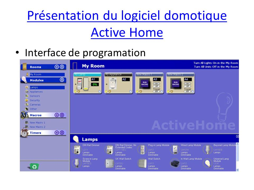 Présentation du logiciel domotique Active Home Interface de programation Interface de programmation d'ActiveHome Pro :