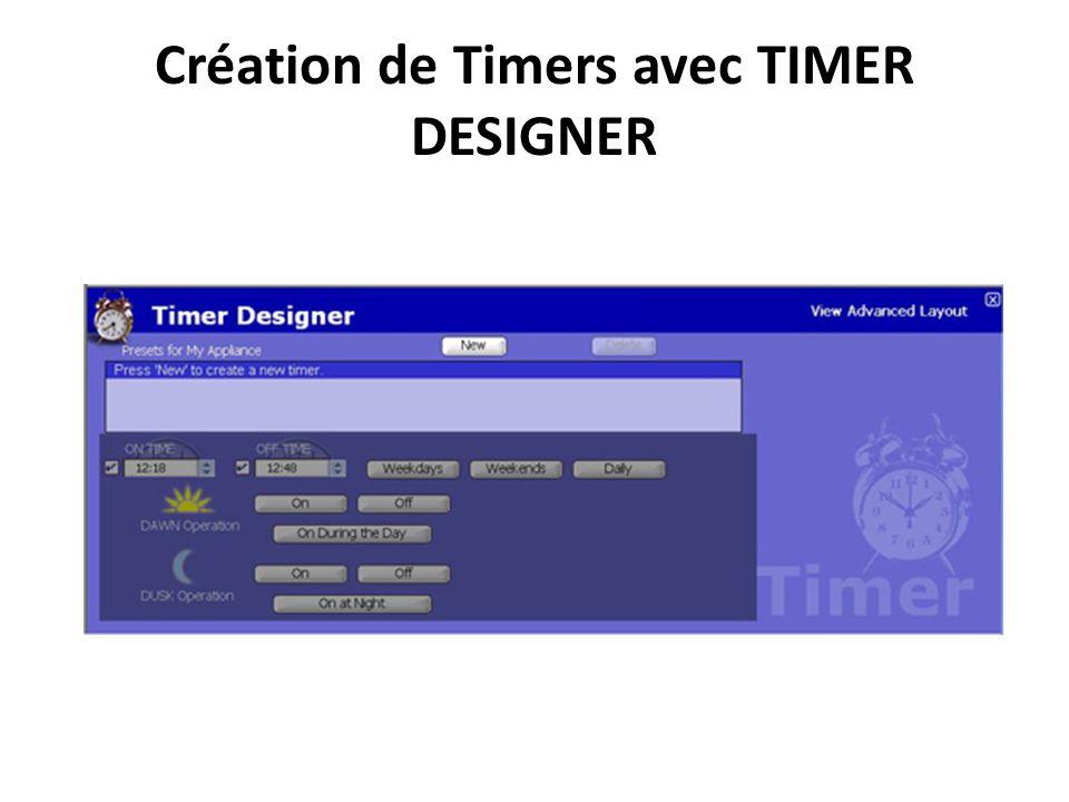 Création de Timers avec TIMER DESIGNER Création de Timers avec TIMER DESIGNER :