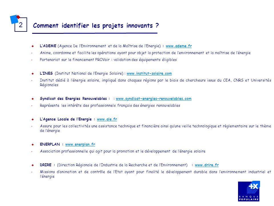Comment identifier les projets innovants ? 2 LADEME (Agence De lEnvironnement et de la Maîtrise de lEnergie) : www.ademe.frwww.ademe.fr Anime, coordon