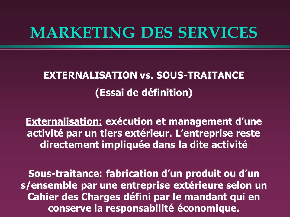 MARKETING DES SERVICES SPECIFICITES DU SERVICE Idem que pour le grand public mais limportance de linter-action Client vs.