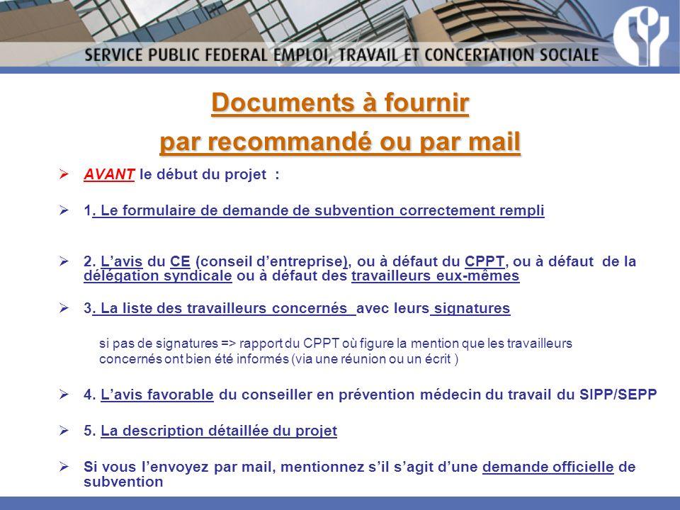 Documents à fournir par recommandé ou par mail AVANT le début du projet : 1. Le formulaire de demande de subvention correctement rempli 2. Lavis du CE