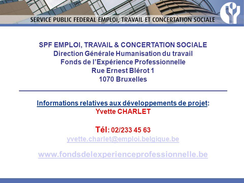 SPF EMPLOI, TRAVAIL & CONCERTATION SOCIALE Direction Générale Humanisation du travail Fonds de lExpérience Professionnelle Rue Ernest Blérot 1 1070 Br