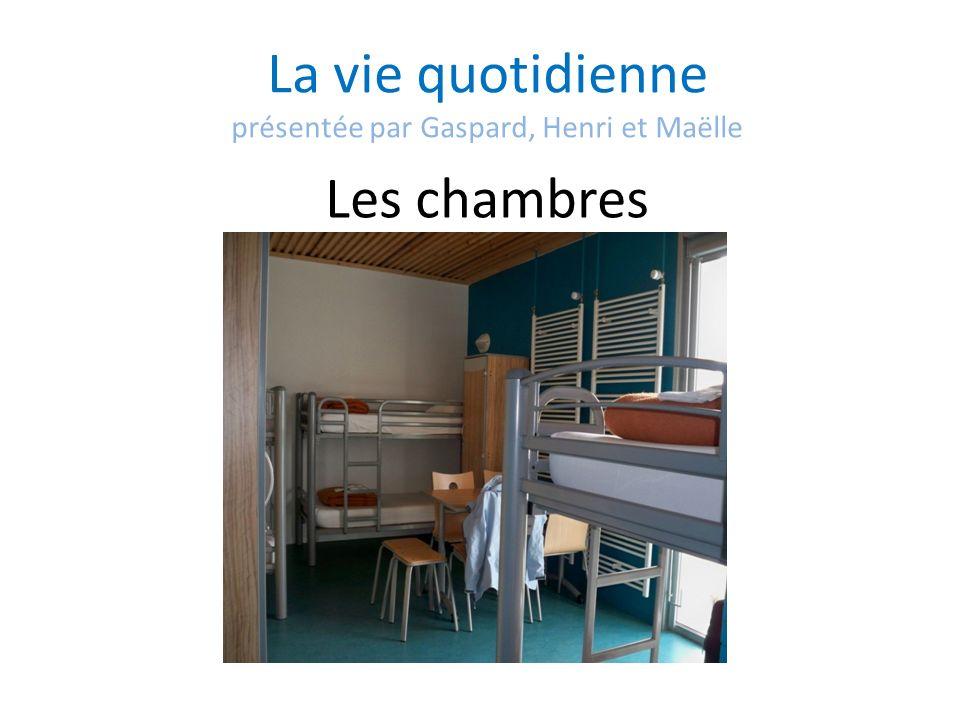 La vie quotidienne présentée par Gaspard, Henri et Maëlle Les chambres