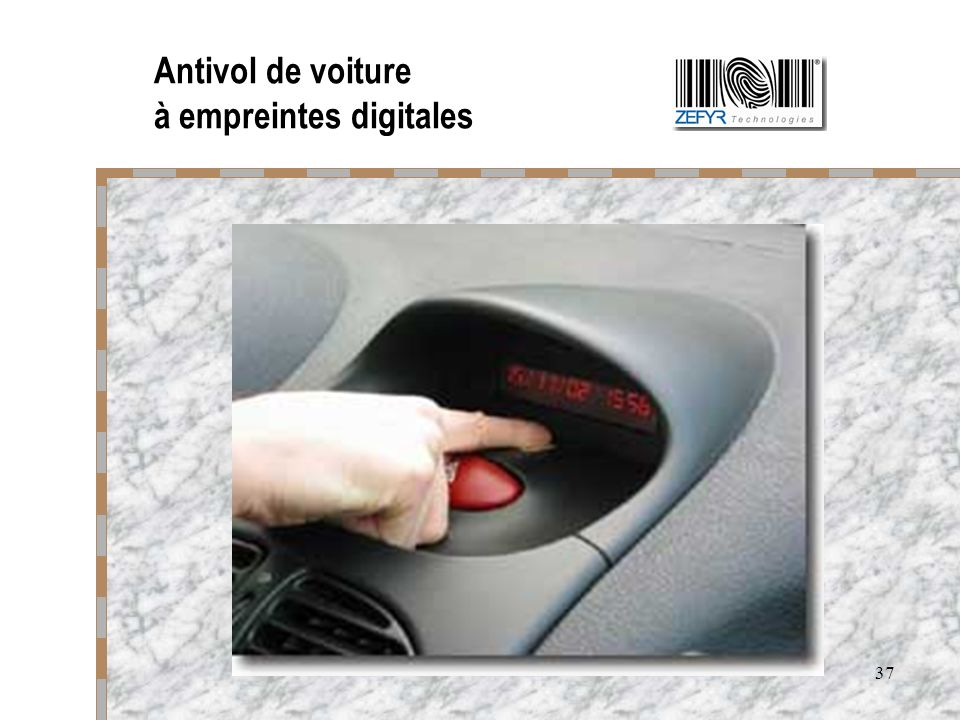 37 Antivol de voiture à empreintes digitales