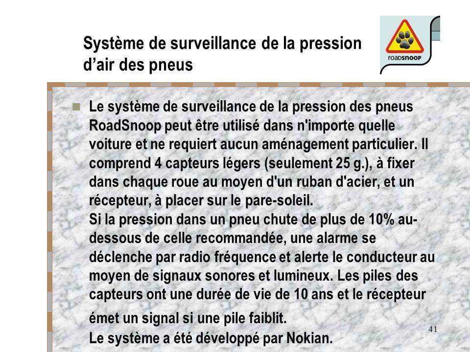 41 Le système de surveillance de la pression des pneus RoadSnoop peut être utilisé dans n'importe quelle voiture et ne requiert aucun aménagement part