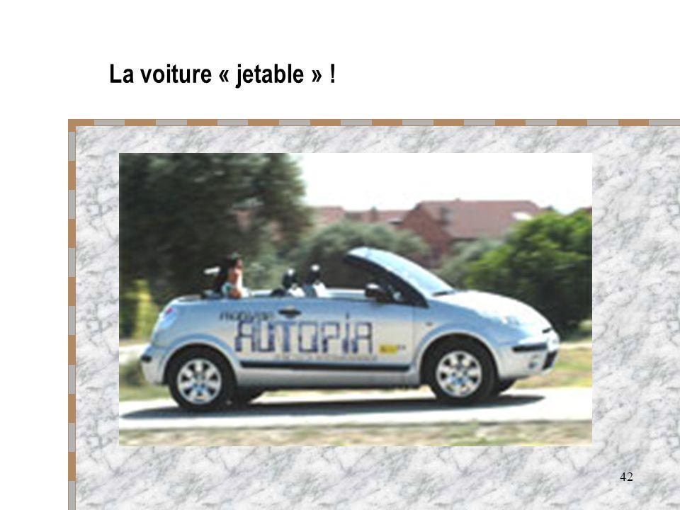 42 La voiture « jetable » !