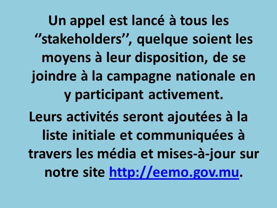 Un appel est lancé à tous les stakeholders, quelque soient les moyens à leur disposition, de se joindre à la campagne nationale en y participant activement.