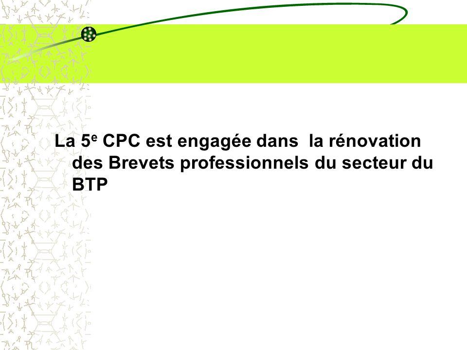 La 5 e CPC est engagée dans la rénovation des Brevets professionnels du secteur du BTP