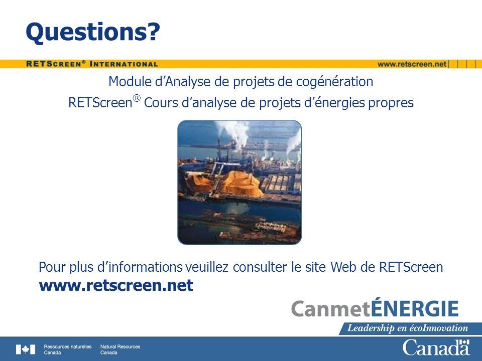Questions? www.retscreen.net Pour plus dinformations veuillez consulter le site Web de RETScreen Module dAnalyse de projets de cogénération RETScreen