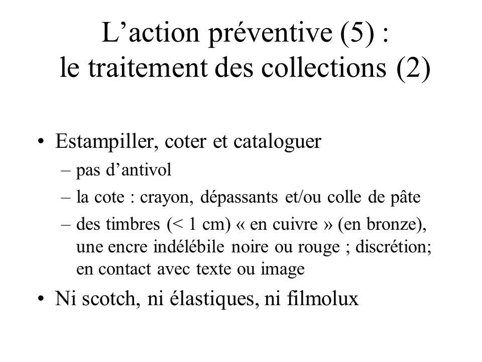Laction préventive (5) : le traitement des collections (2) Estampiller, coter et cataloguer –pas dantivol –la cote : crayon, dépassants et/ou colle de