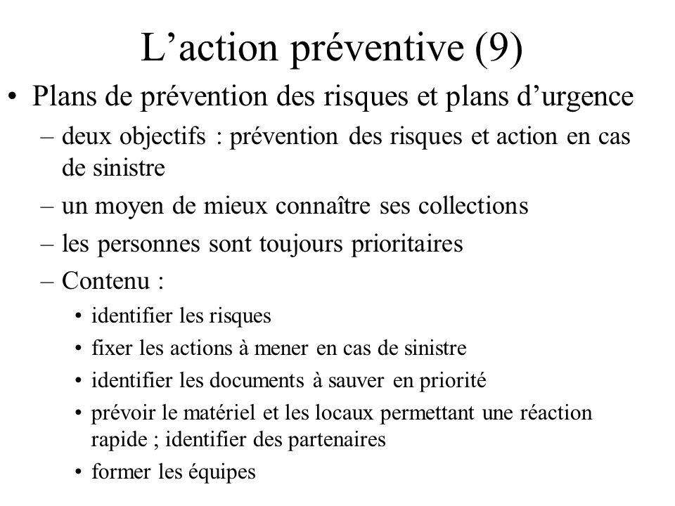 Laction préventive (9) Plans de prévention des risques et plans durgence –deux objectifs : prévention des risques et action en cas de sinistre –un moy