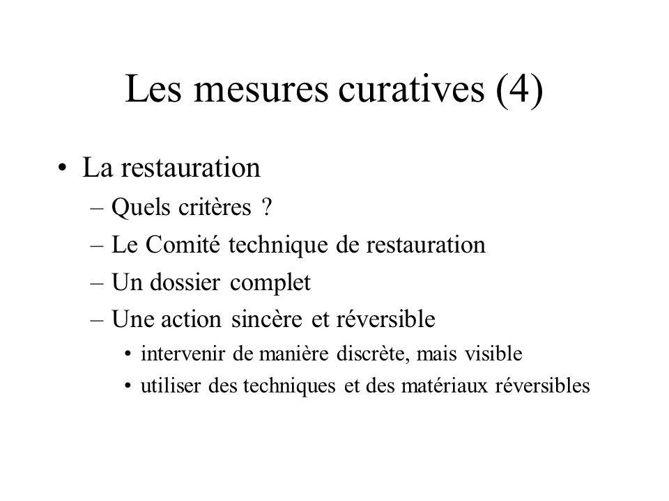 Les mesures curatives (4) La restauration –Quels critères ? –Le Comité technique de restauration –Un dossier complet –Une action sincère et réversible
