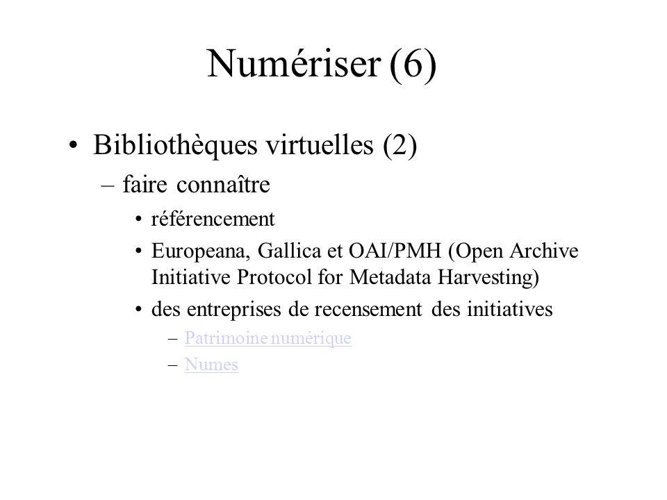 Numériser (6) Bibliothèques virtuelles (2) –faire connaître référencement Europeana, Gallica et OAI/PMH (Open Archive Initiative Protocol for Metadata