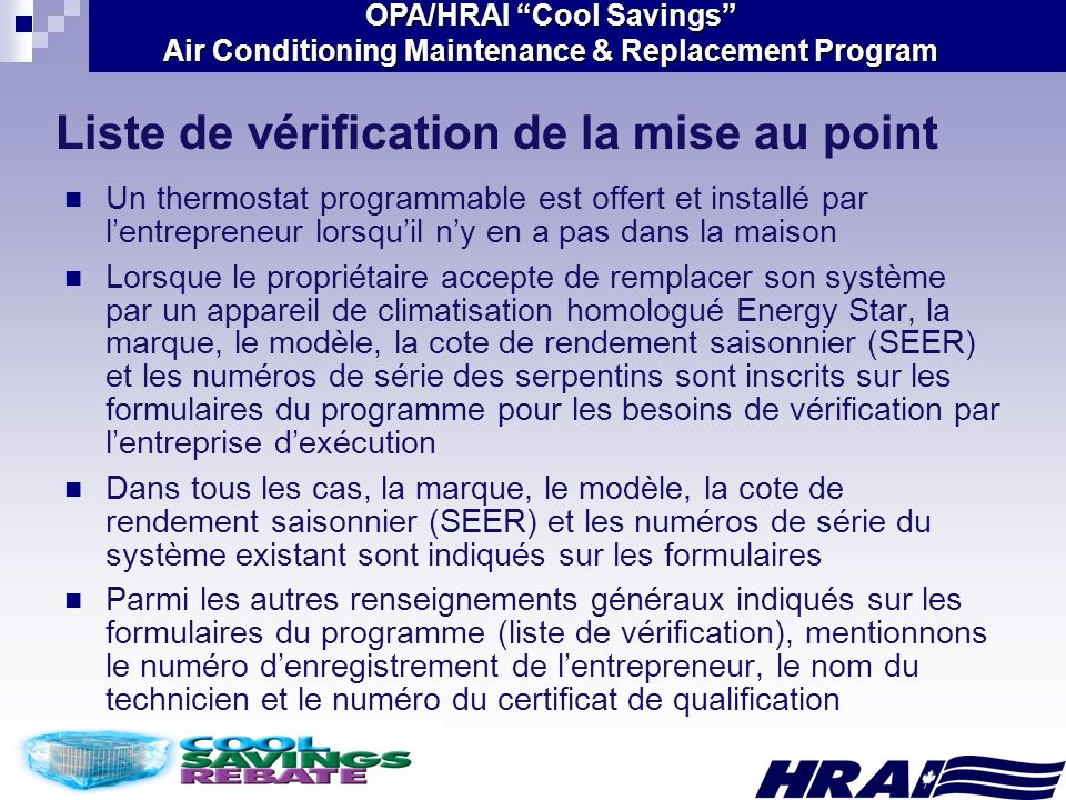 OPA/HRAI Cool Savings Air Conditioning Maintenance & Replacement Program Un thermostat programmable est offert et installé par lentrepreneur lorsquil