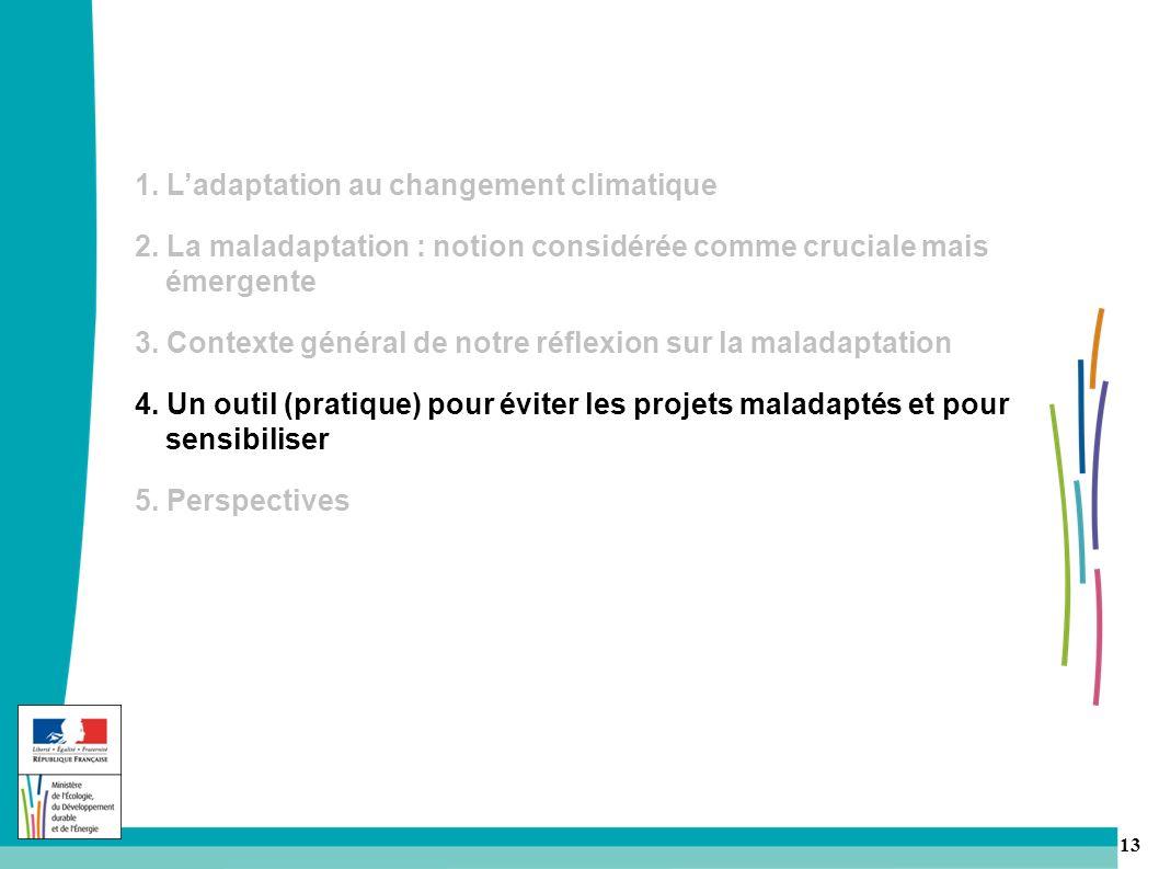 13 1.Ladaptation au changement climatique 2.