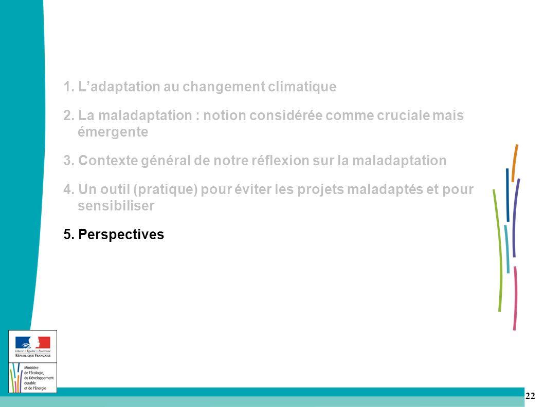 22 1.Ladaptation au changement climatique 2.