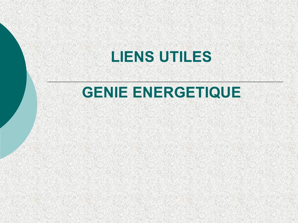 LIENS UTILES GENIE ENERGETIQUE