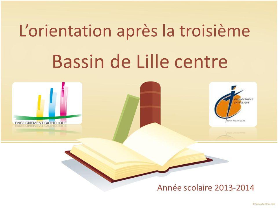 Lorientation après la troisième Bassin de Lille centre Année scolaire 2013-2014
