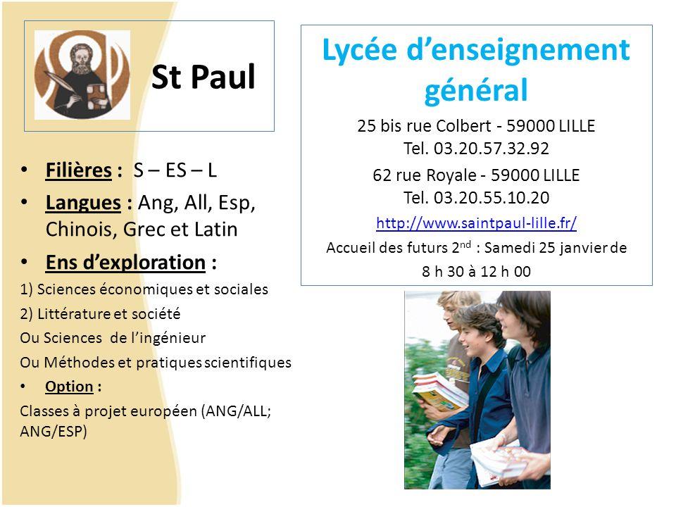 St Paul Lycée denseignement général 25 bis rue Colbert - 59000 LILLE Tel. 03.20.57.32.92 62 rue Royale - 59000 LILLE Tel. 03.20.55.10.20 http://www.sa